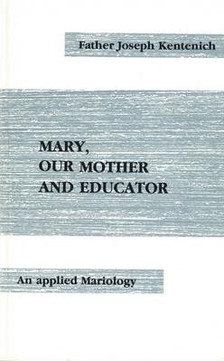 Mary, our Mother and Educator
