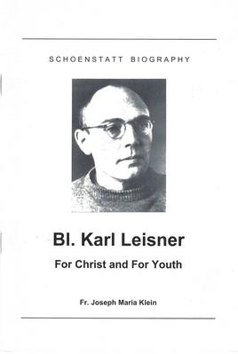 Blessed Karl Leisner - For Christ and For Youth